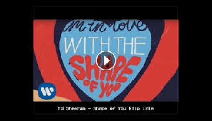 Shape of you - bản tình ca của những kẻ si tình