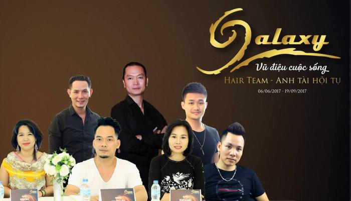 Công bố danh sách thành viên 6 Hairteam của Galaxy Festival - Vũ Điệu Cuộc Sống 2017