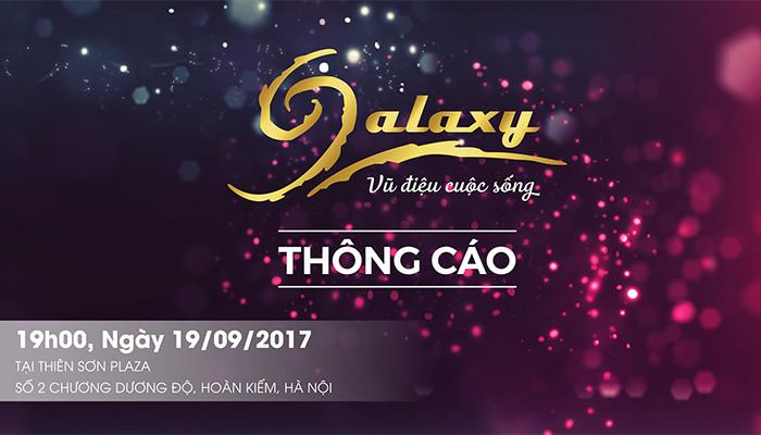 19h, 19/9- Gala Galaxy Festival: Chương trình nghệ thuật dành cho Hair Team
