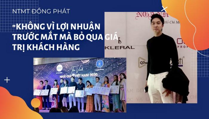 """NTMT Đồng Phát """"Không vì lợi nhuận trước mắt mà bỏ qua giá trị cho khách hàng"""""""